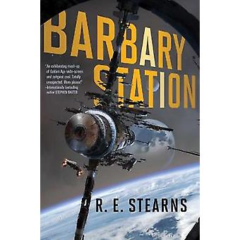Barbary Station by R E Stearns - 9781481476874 Book