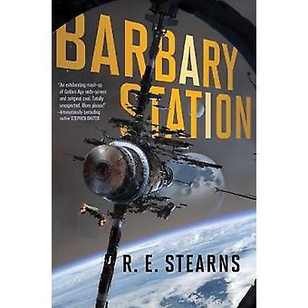 Barbary Station von R E Stearns - 9781481476874 Buch