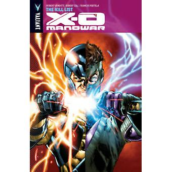X-O Manowar - Volume 11 - The Kill List by Robert Gill - Francis Portel