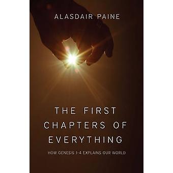 Die ersten Kapitel des alles - wie Genesis 1-4 unserer Welt erklärt