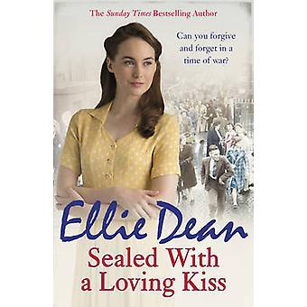 Sealed with a Loving Kiss by Ellie Dean - 9781784750916 Book