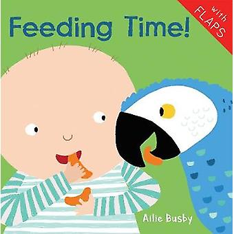 Feeding Time! by Feeding Time! - 9781786281920 Book