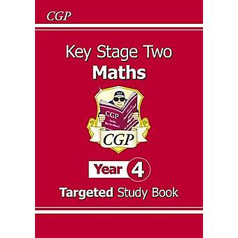 KS2 Maths Targeted Study Book - Year 4 by CGP Books - CGP Books - 978
