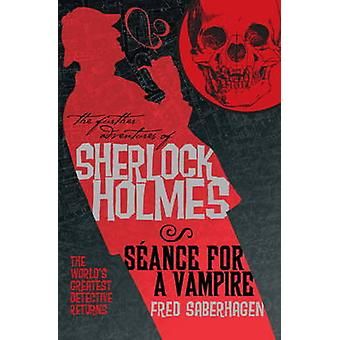 The Further Adventures of Sherlock Holmes - Seance for a Vampire by Fr