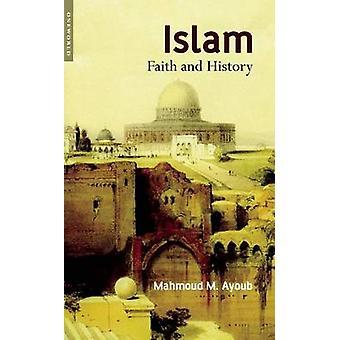 Islam - Faith and History by Mahmoud M. Ayoub - 9781851683505 Book