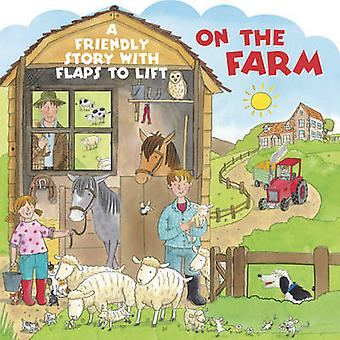 On the Farm - A Friendly Story with Flaps to Lift by Jan Lewis - 97818