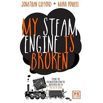 My Steam Engine is Broken - Taking the Organization from the Industria