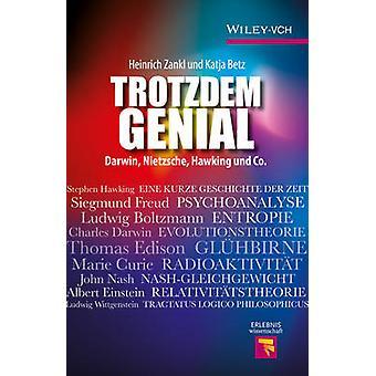 Trotzdem Genial - Darwin - Nietzsche - Hawking und Co. door Heinrich Zan