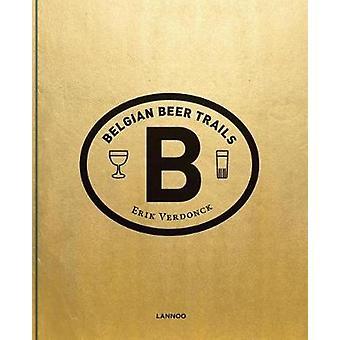 Belgian Beer Trails by Erik Verdonck - 9789401441476 Book