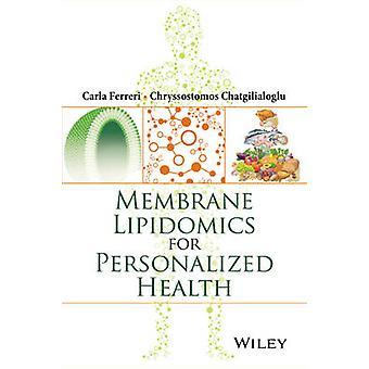 Membrane lipidomique pour santé personnalisé par Carla Ferreri - Chryss