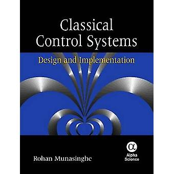 Classical Control Systems - Design and Implementation by Rohan Munasin