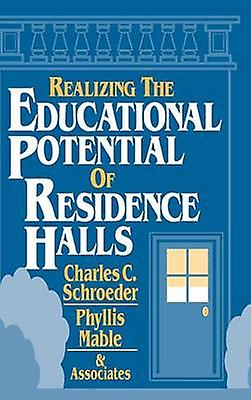Realizing the Educational Potential of Residence Halls by Charles C.
