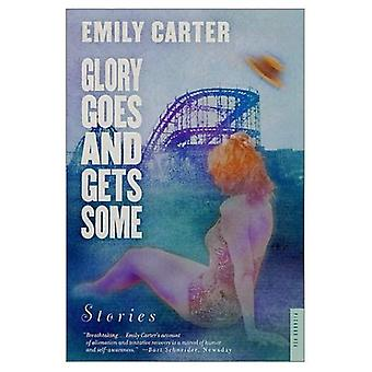 Glory Goes and Gets Some: Stories