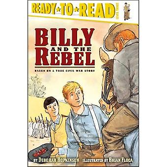 Billy and the Rebel: Based on a True Civil War Story (Ready-To-Read - Level 3)