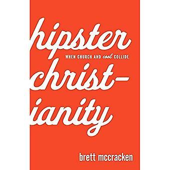 Hipster christianisme: Quand église et Cool entrent en collision