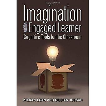 Imagination and the Engaged Learner: Cognitive Tools for the Classroom