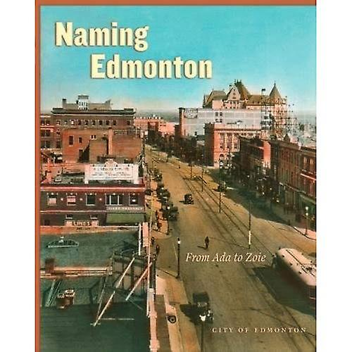 Naming Edmonton   From Ada to Zoie