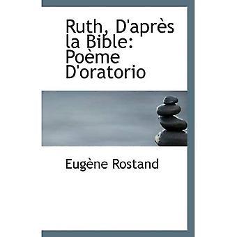 Ruth, la s de D'apr Biblia: Po me D'oratorio