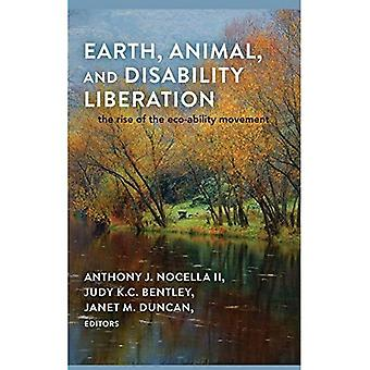 Earth, Animal, and Disability Liberation: The Rise of the Eco-Ability Movement