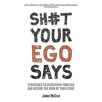 Sht Your Ego Says