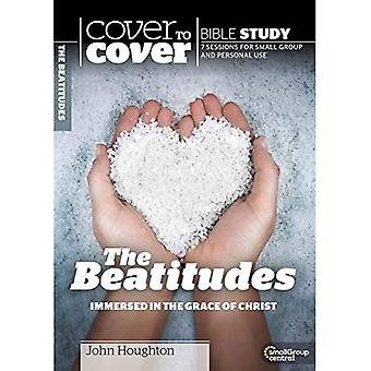 Cover to Cover Bible Study: The Beatitudes: The Heart of Jesus' Ministry