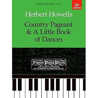 Country Pageant & A Little Book of Dances: Easier Piano Pieces 21 (Easier Piano Pieces (ABRSM))