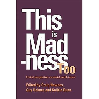This is Madness Too: Critical Perspectives on Mental Health Services (Critical Psychology Division)