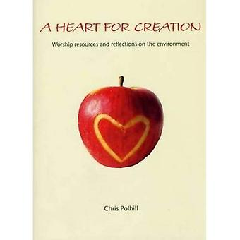 A Heart for Creation: Worship Resources and Reflections on the Environment