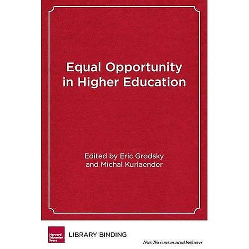 Equal Opportunity in Higher Education  The Past and Future of California& 039;s Proposition 209