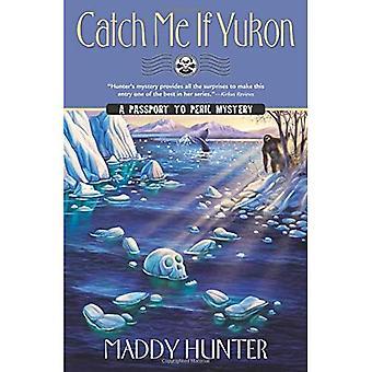 Catch Me If Yukon (Passport to Peril Mystery)