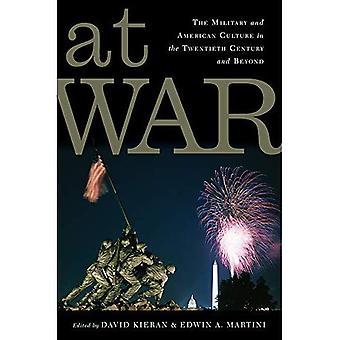 At War: Le militaire américain Culture et au XXe siècle et au-delà (Culture de guerre)
