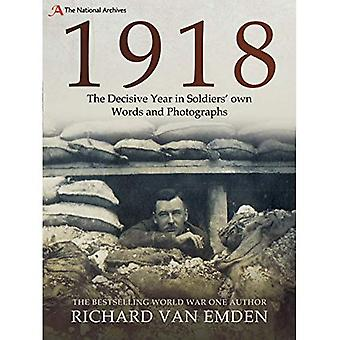 1918: det avgörande året i soldaternas egna ord och fotografier (The National Archives)
