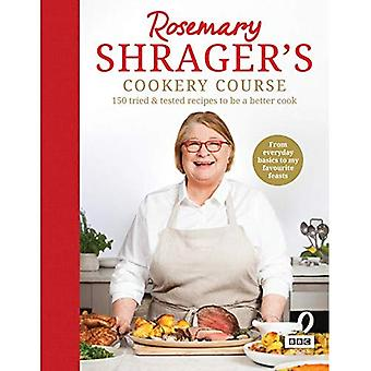 Rosemary Shrager's Cookery Course: 150 tried & tested� recipes to be a better cook