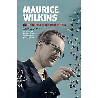 موريس ويلكنز الثالث رجل الحلزون المزدوج سيرة ذاتية قبل ويلكنز & موريس