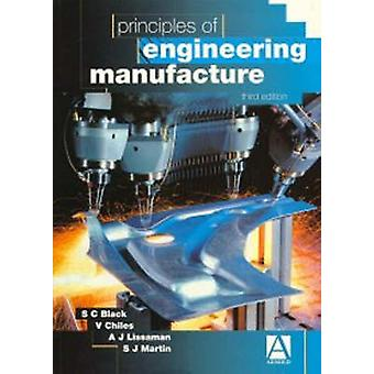 Principles of Engineering Manufacture by Chiles & V.