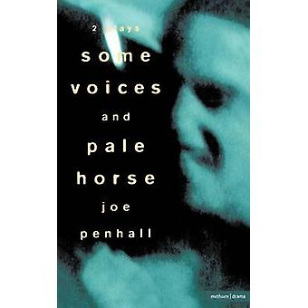 Some Voices Pale Horse by Penhall & Joe