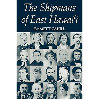 Cahill The Shipmans of E. Hawaii by Cahill & Emmett