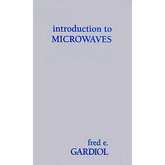 Introduction to Microwaves by Gardiol & Fred E.