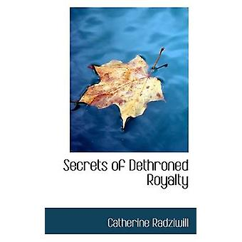 Secrets of Dethroned Royalty by Radziwill & Catherine