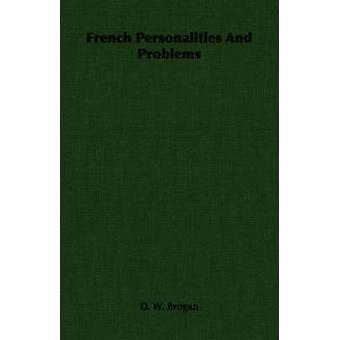 Franska personligheter och problem av Brogan & D. W.