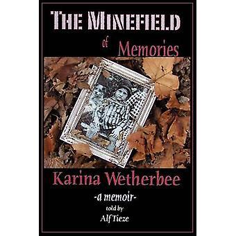 The Minefield of Memories A Memoir by Wetherbee & Karina