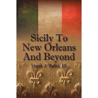 Sicilia til New Orleans og utover av Palisi & Frank J. & III