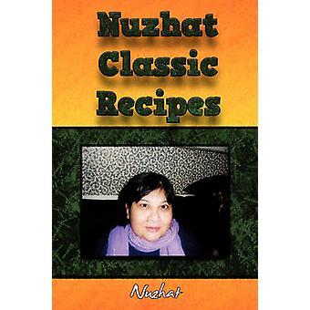 Nuzhat Classic Recipes by Nuzhat