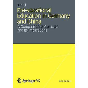 PreVocational Education in Germany and China A Comparison of Curricula and Its Implications by Li & Jun