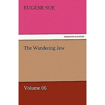 The Wandering Jew  Volume 06 by Sue & Eugene