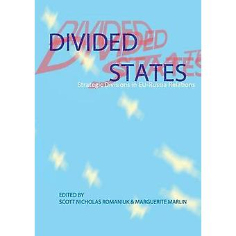 Divided States Strategic Divisions in EuRussia Relations by Romaniuk & Scott Nicholas