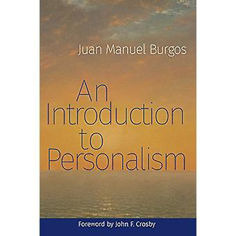 An Introduction to Personalism by Juan Manuel Burgos - 9780813229874