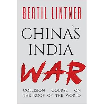 China's India War - Collision Course on the Roof of the World by Berti