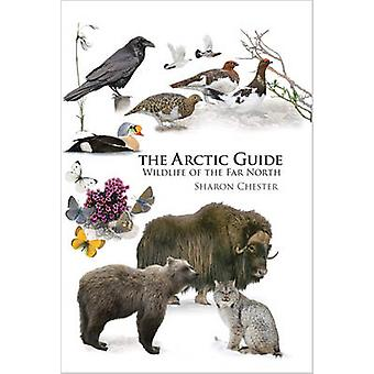 The Arctic Guide - Wildlife of the Far North by Sharon R. Chester - 97