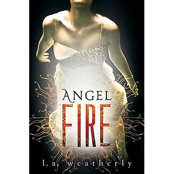 Angel Fire by L A Weatherly - 9780763656799 Book